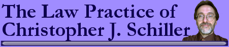 The Law Practice of Christopher Schiller